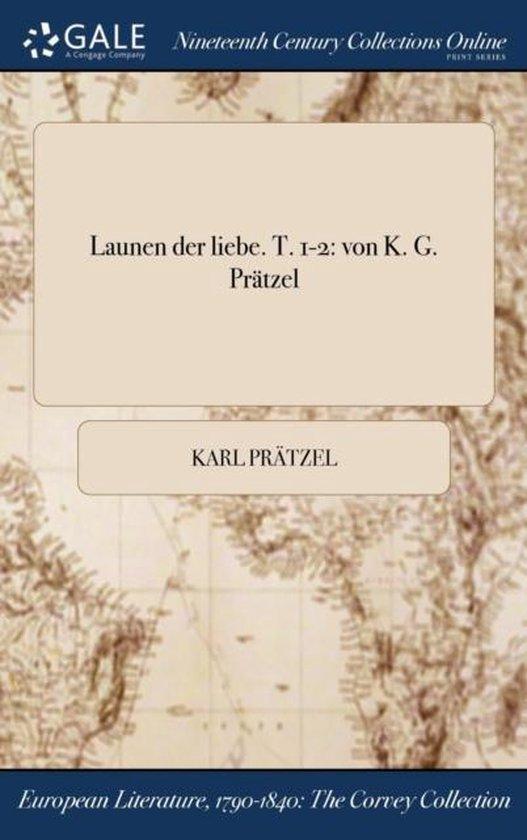 Launen Der Liebe. T. 1-2
