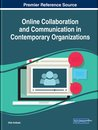 Online Collaboration and Communication in Contemporary Organizations