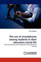 The Use of Smartphones Among Students in Their Education /Social Life