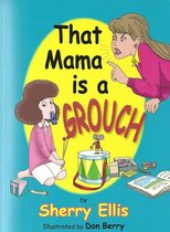 That Mama is a Grouch