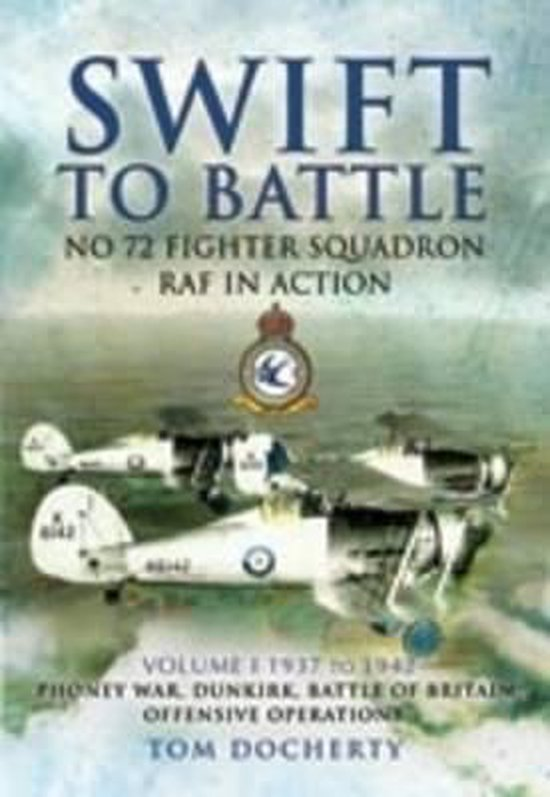 Boek cover Swift to Battle: No 72 Fighter Squadron Raf in Action van Tom Docherty (Hardcover)