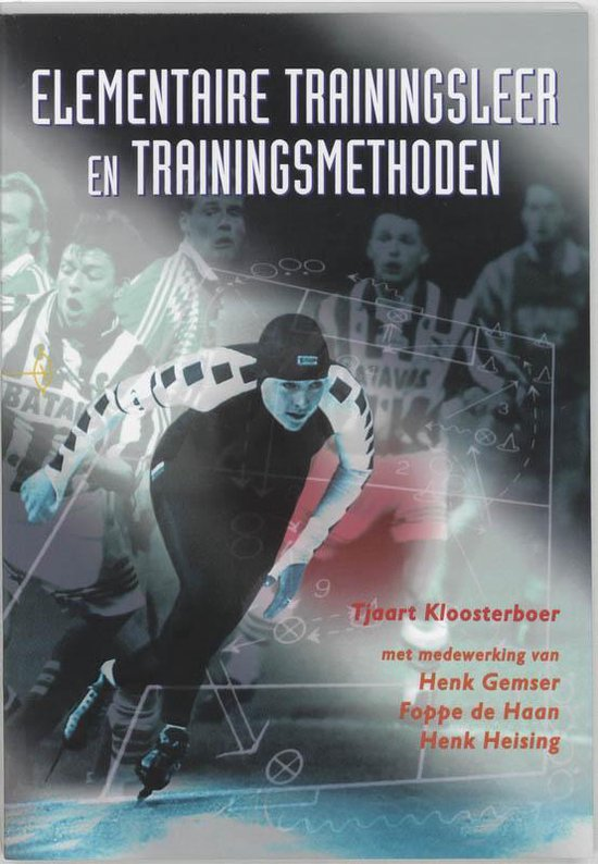 Elementaire Trainingsleer En Trainingsmethoden - Tjaart Kloosterboer |
