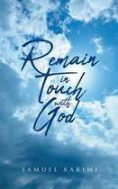 Remain in Touch with God