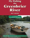 Fly Fishing the Greenbrier River, West Virginia