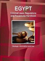 Egypt Criminal Laws, Regulations and Procedures Handbook - Strategic Information and Law