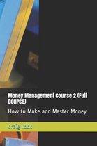 Money Management Course 2 (Full Course)