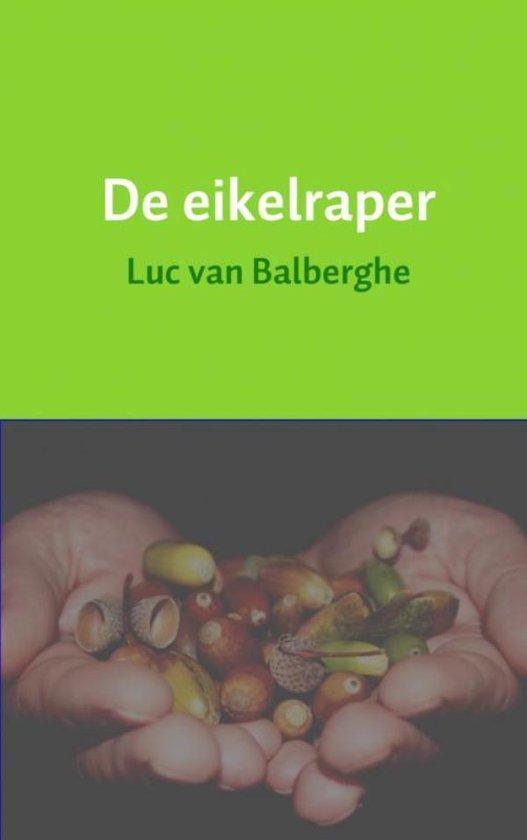 De eikelraper - Luc van Balberghe |