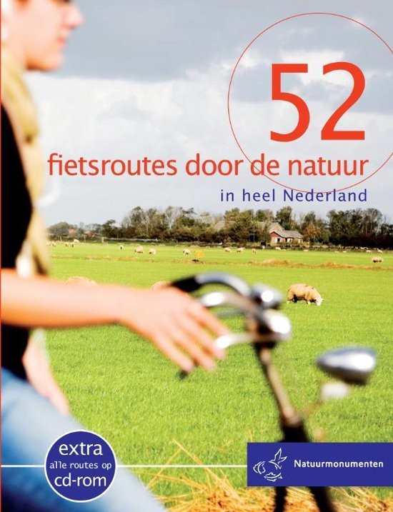 52 Fietsroutes Door De Natuur In Heel Nederland - Ellie Brik |
