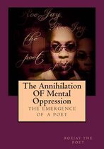The Annihilation of Mental Oppression