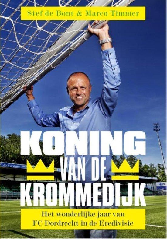 Koning van de Krommedijk - Stef de Bont |