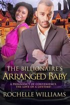 The Billionaire's Arranged Baby