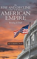 The Rise and Decline of the American Empire