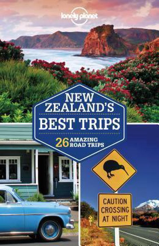 Lonely Planet New Zealand's Best Trips - Lonely Planet