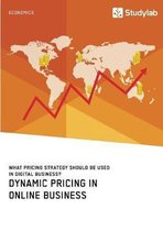 Dynamic Pricing in Online Business. What Pricing Strategy Should Be Used in Digital Business?