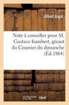 Note Consulter Pour M. Gustave Isambert, G rant Du Courrier Du Dimanche