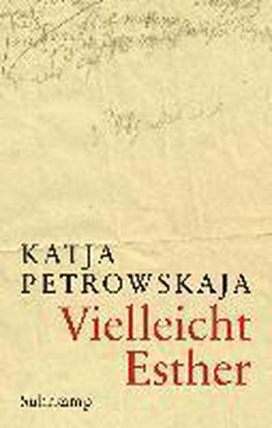 Boek cover Vielleicht Esther van Katja Petrowskaja (Hardcover)