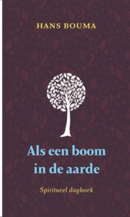 Als een boom in de aarde - Hans Bouma |