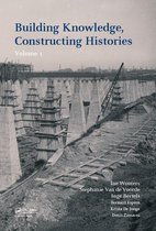 Boekomslag van 'Building Knowledge, Constructing Histories, Volume 1'