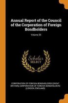 Annual Report of the Council of the Corporation of Foreign Bondholders; Volume 25