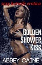 Golden Shower Kiss