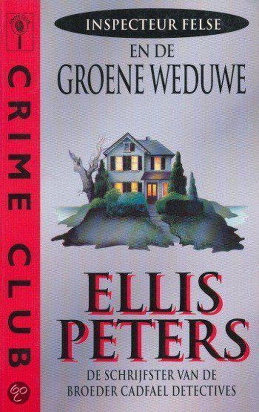 Inspecteur felse en de groene weduwe - Ellis Peters  