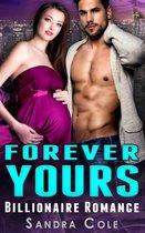 Forever Yours : Billionaire Romance