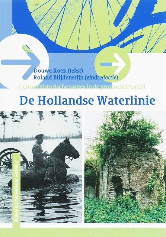 Boek cover Cultuurhistorische routes in de provincie Utrecht  -   De Hollandse Waterlinie van D. Koen (Paperback)