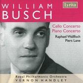 Busch: Cello Concerto, Piano Concerto