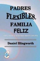Padres Flexibles, Familia Feliz