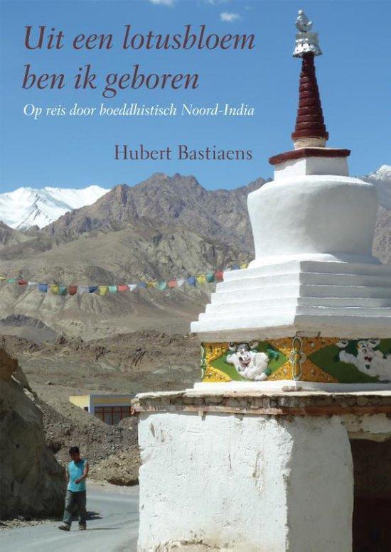 Uit een lotusbloem ben ik geboren - Hubert Bastiaens |