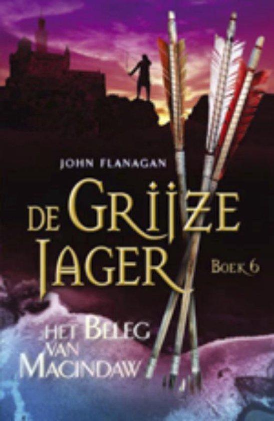 De Grijze Jager 6 - Het beleg van Macindaw - John Flanagan   Fthsonline.com