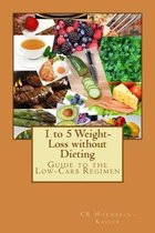 1 to 5 Weight-Loss Without Dieting