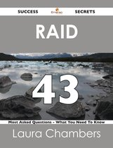RAID 43 Success Secrets - 43 Most Asked Questions On RAID - What You Need To Know