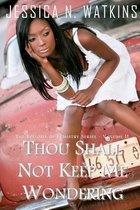 Thou Shall Not Keep Me Wondering