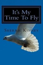 It's My Time to Fly