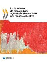 La Fourniture de Biens Publics Agro-Environnementaux Par L'Action Collective