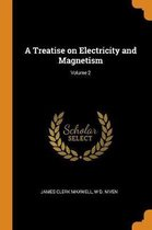 A Treatise on Electricity and Magnetism; Volume 2
