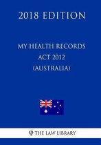 My Health Records ACT 2012 (Australia) (2018 Edition)