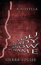 You Already Know My Name