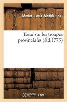 Essai Sur Les Troupes Provinciales