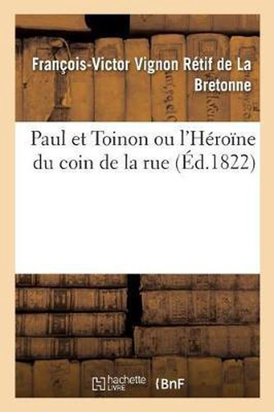 Paul Et Toinon Ou l'H ro ne Du Coin de la Rue. Tome 2