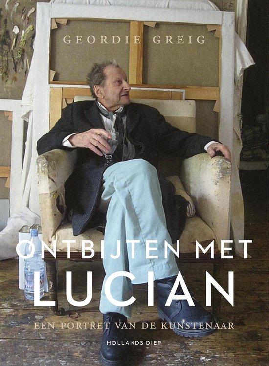 Ontbijten met Lucian. Een portret van een kunstenaar - Geordie Greig |