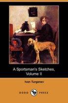 A Sportsman's Sketches, Volume II (Dodo Press)