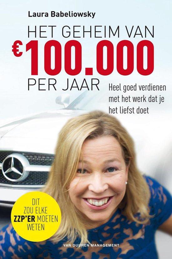 Het geheim van € 100.000 per jaar - Laura Babeliowsky |