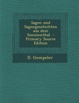 Sagen Und Sagengeschichten Aus Dem Simmenthal. - Primary Source Edition