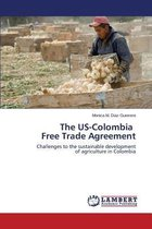The Us-Colombia Free Trade Agreement