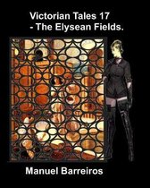 Victorian Tales 17 - The Elysean Fields
