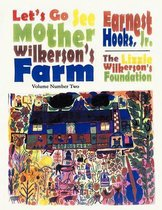 Let's Go See Mother Wilkerson's Farm