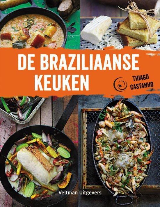De Braziliaanse keuken - Thiago Castanho |