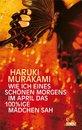 Boek cover Wie ich eines schönen Morgens im April das 100%ige Mädchen sah van Haruki Murakami